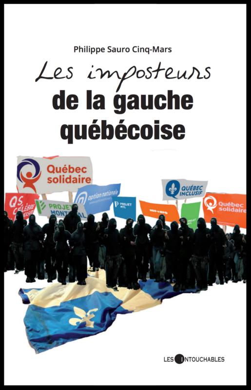 Les imposteurs de la gauche québécoise, Les intouchables, 2018