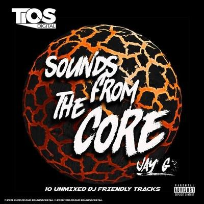 Sounds From The Core by Jay G (Digital Album Full Tracks Only)