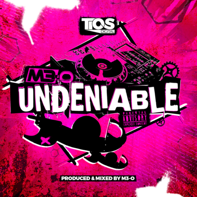 Undeniable by M3-O (Full Length Digital Tracks + Mix MP3)[PHYSICAL CDs SOLD OUT]