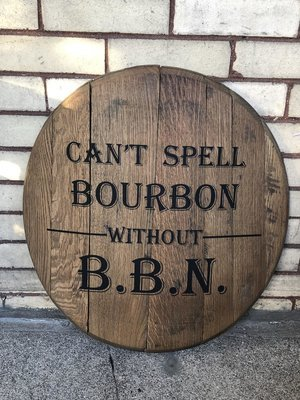 Can't Spell Bourbon without BBN Barrel Head - Authentic Bourbon Barrel Head