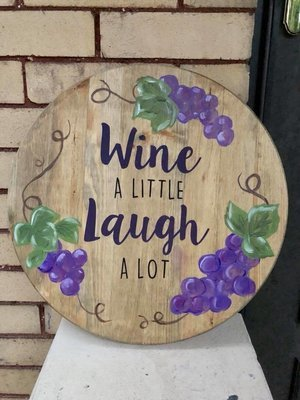 """""""Wine a Little, Laugh a Lot"""" - Hand Painted Wooden Round"""