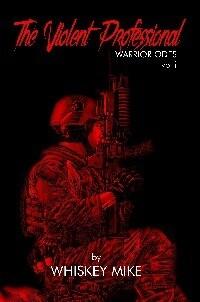 The Violent Professional: Warrior Odes vol. 1