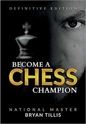 Become A Chess Champion - Definitive Edition - Signed Copy