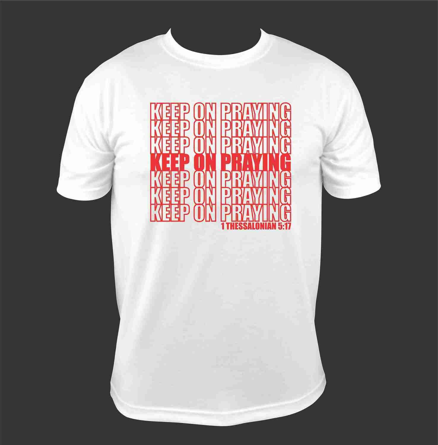 Keep On Praying T-Shirt