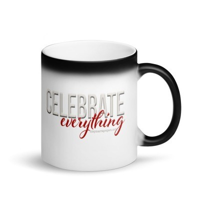 Celebrate everything Matte Black Magic Mug