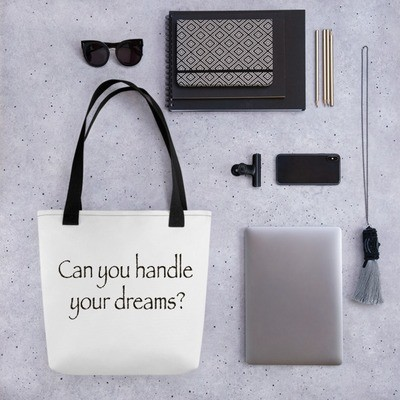 Can you handle your dreams Tote bag