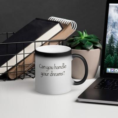 Can you handle your Dreams? Matte Black Magic Mug