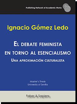 El debate feminista en torno al esencialismo. Una aproximación culturalista (Ignacio Gómez Ledo)