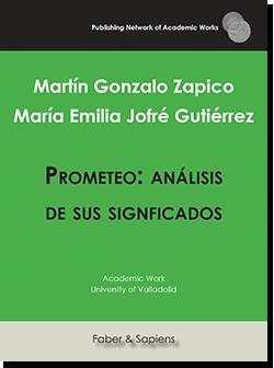Prometeo: análisis de sus significados (Martín Gonzalo Zapico; María Emilia Jofré Gutiérrez)