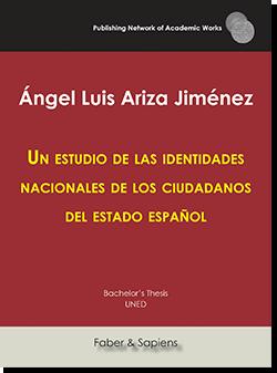 Un estudio de las identidades nacionales de los ciudadanos del estado español (Ángel Luis Ariza Jiménez)
