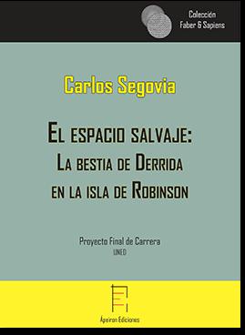 El espacio salvaje:  La bestia de Derrida  en la isla de Robinson (Carlos Segovia)