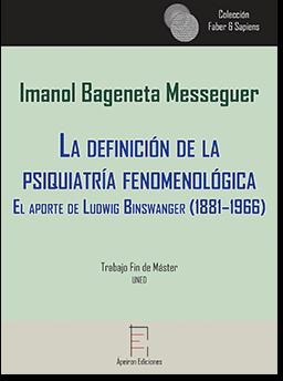 La definición de la  psiquiatría fenomenológica (Imanol Bageneta Messeguer)