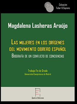 Las mujeres en los orígenes del movimiento obrero español (Magdalena Lasheras Araújo)