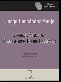 Lenguaje, Filosofía y  Programación Neuro-Lingüística (Jorge Hernández Monje)