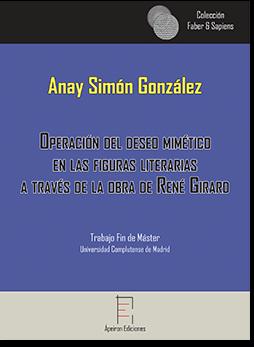 Operación del deseo mimético en las figuras literarias a través de la obra de René Girard (Anay Simón González)