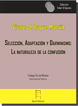 Selección, Adaptación y Darwinismo:  La naturaleza de la confusión (Víctor J. Luque Martín)