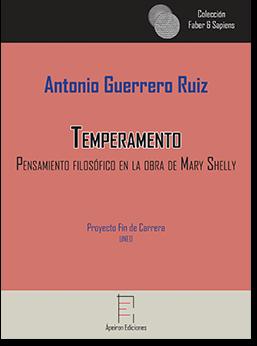Temperamento. Pensamiento filosófico en la obra de Mary Shelly (Antonio Guerrero Ruiz)