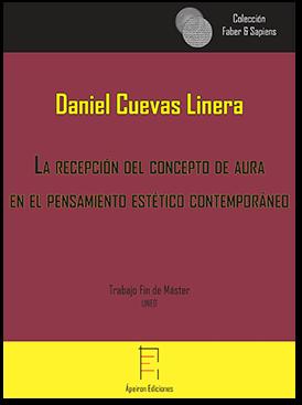 La recepción del concepto de aura  en el pensamiento estético contemporáneo (Daniel Cuevas Linera)