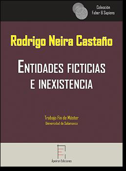 Entidades ficticias  e inexistencia (Rodrigo Neira Castaño)