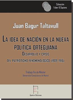 La idea de nación en la nueva  política orteguiana (Juan Bagur Taltavull)
