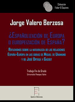 ¿Españolización de Europa o europeización de España? (Jorge Valero Berzosa)