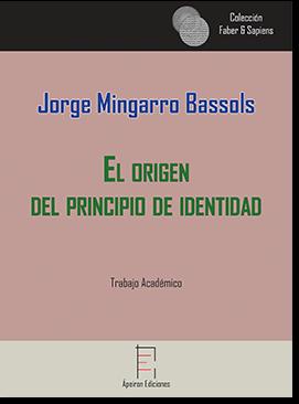 El origen  del principio de identidad (Jorge Mingarro Bassols)