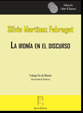 La ironía en el discurso (Silvia Martínez Fabregat)