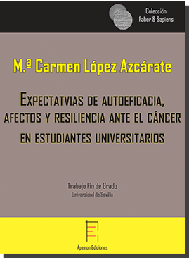 Expectativas de autoeficacia, afectos y resiliencia ante el cáncer en estudiantes universitarios (M.ª Carmen López Azcárate)