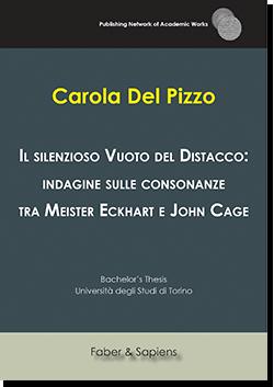 Il silenzioso vuoto del distacco: indagine sulle consonanze tra Meister Eckhart e John Cage (Carola Del Pizzo)