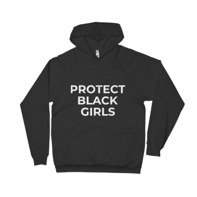 Protect Black Girls (Hoodie)