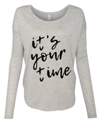 It's Your Time Long Sleeve