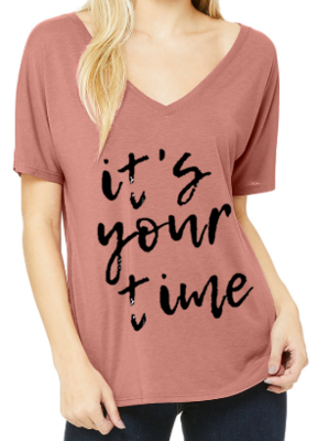 It's Your Time T-shirt