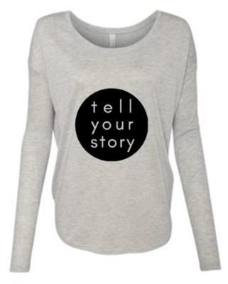 Tell Your Story Long Sleeve