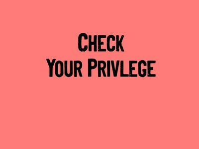 Check Your Privilege Tee