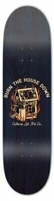 Burn the House Down Skateboard Deck