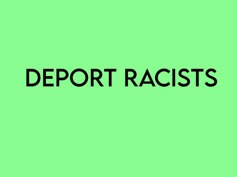 Deport Racists Tee