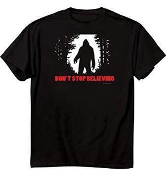 Don't Stop Believing Bigfoot Shirt