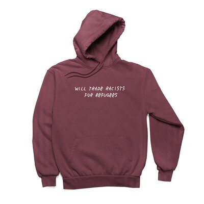 Trade Racists For Refugees Maroon Hoodie