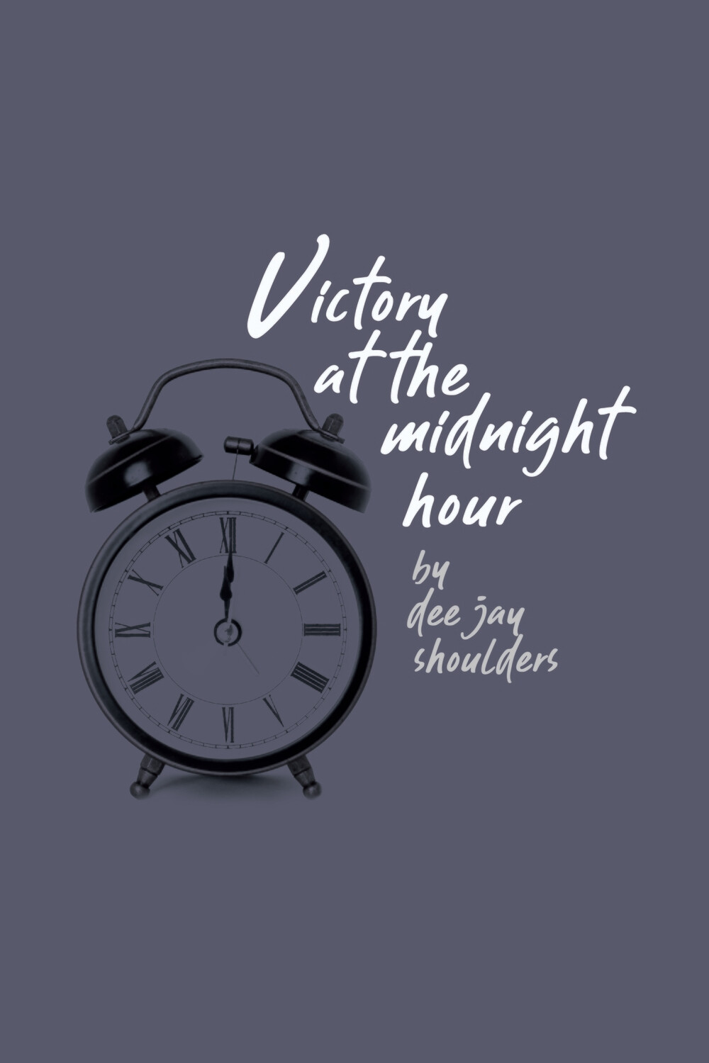 Victory At The Midnight Hour - (Paperback)