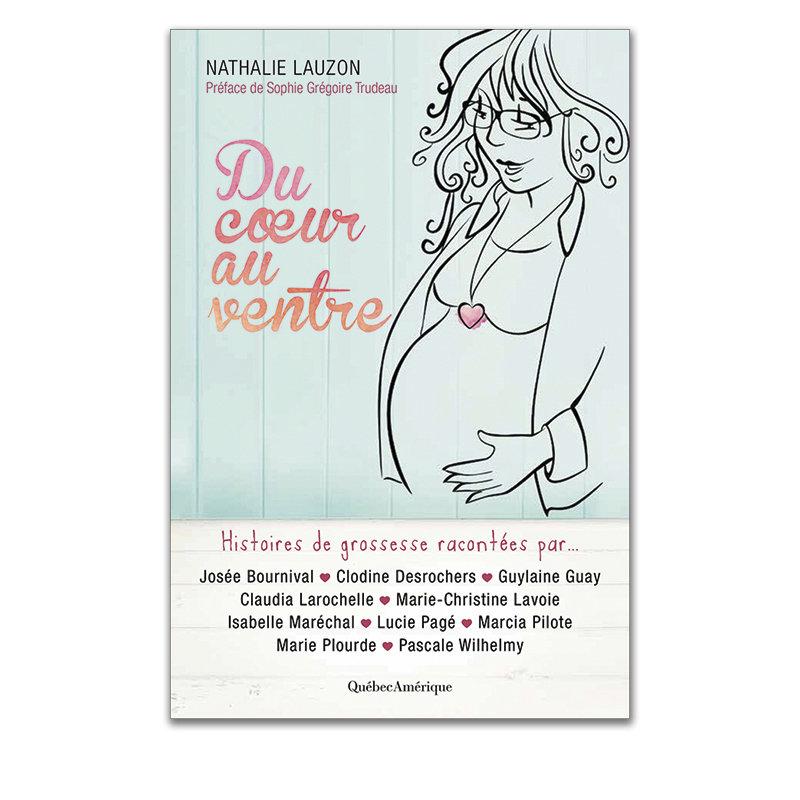 Du coeur au ventre - Histoires de grossesse