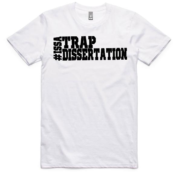 #IssaTrapDissertation Block!