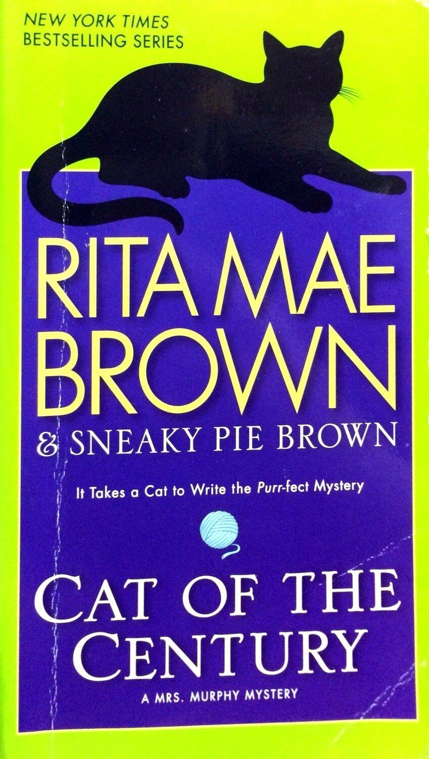 Cat of the Century: A Mrs. Murphy Mystery; Brown Rita Mae