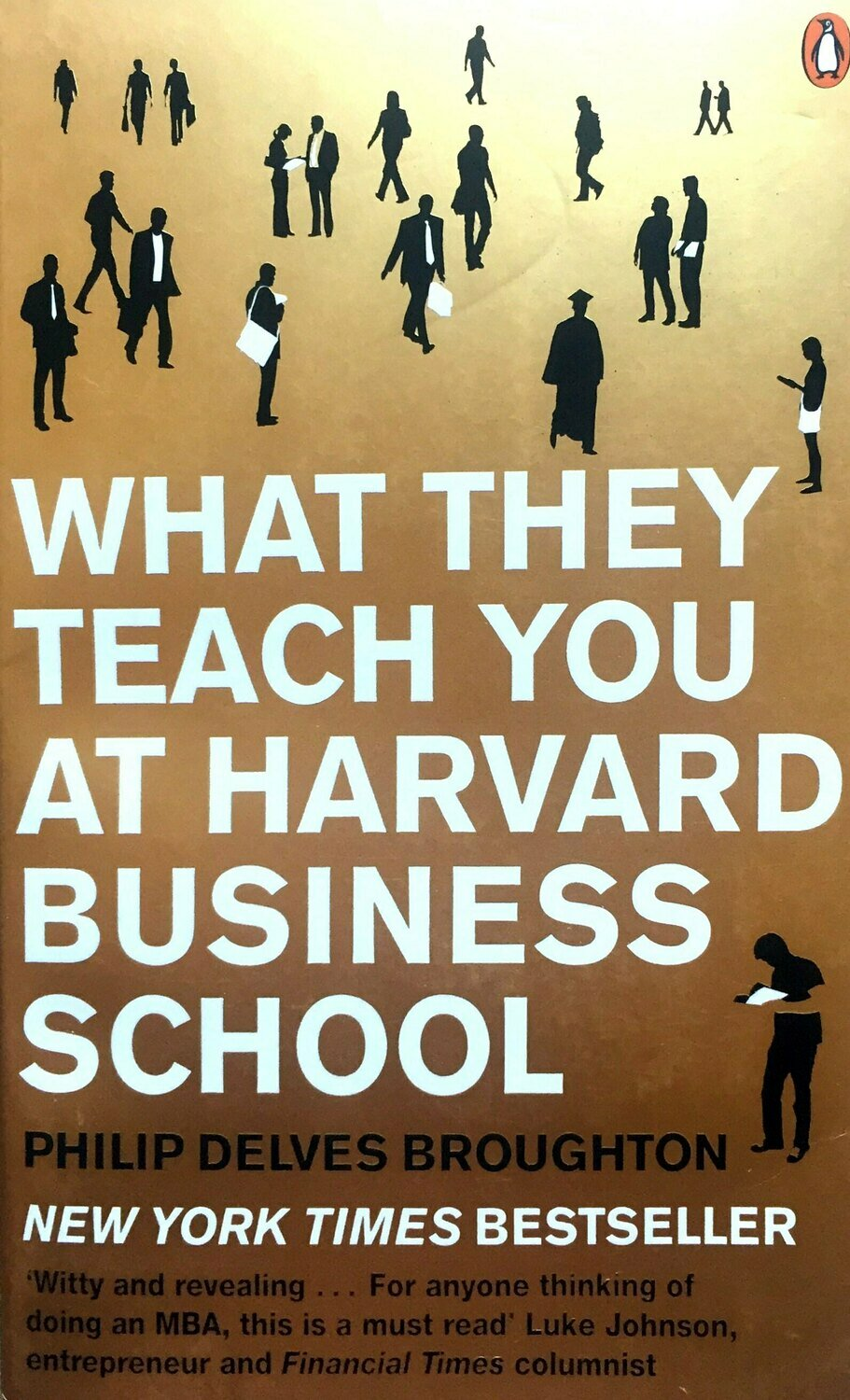 What They Teach You at Harvard Business School; Philip Delves Broughton