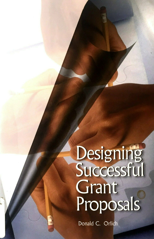 Designing Successful Grant Proposals; Donald C. Orlich
