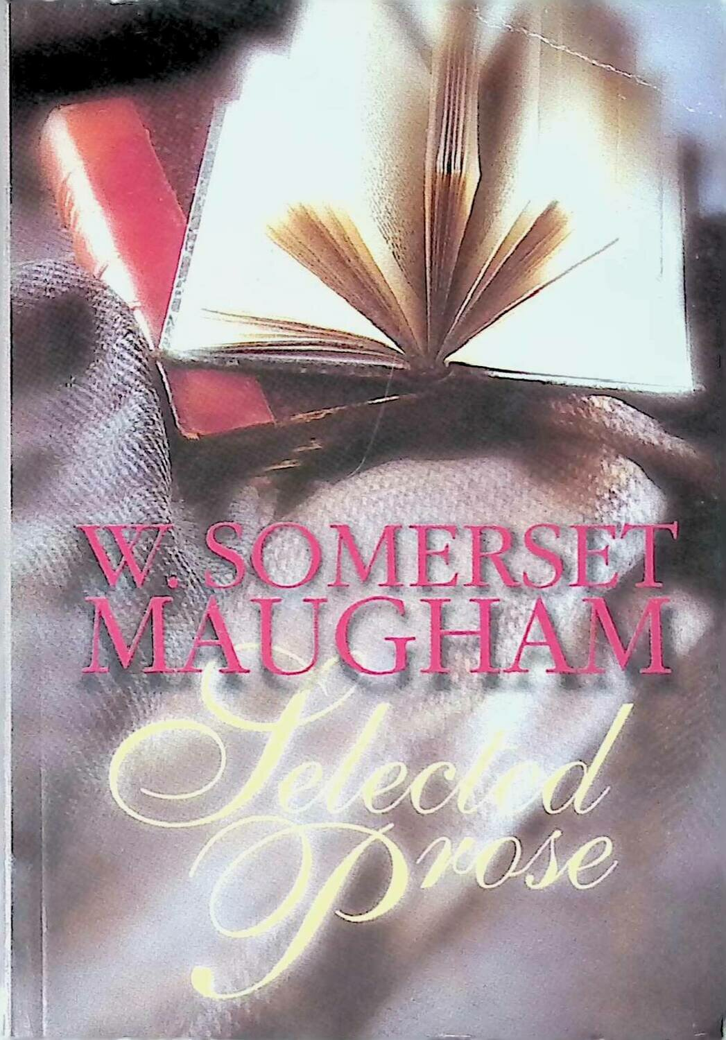 Selected Prose ; W. S. Maugham