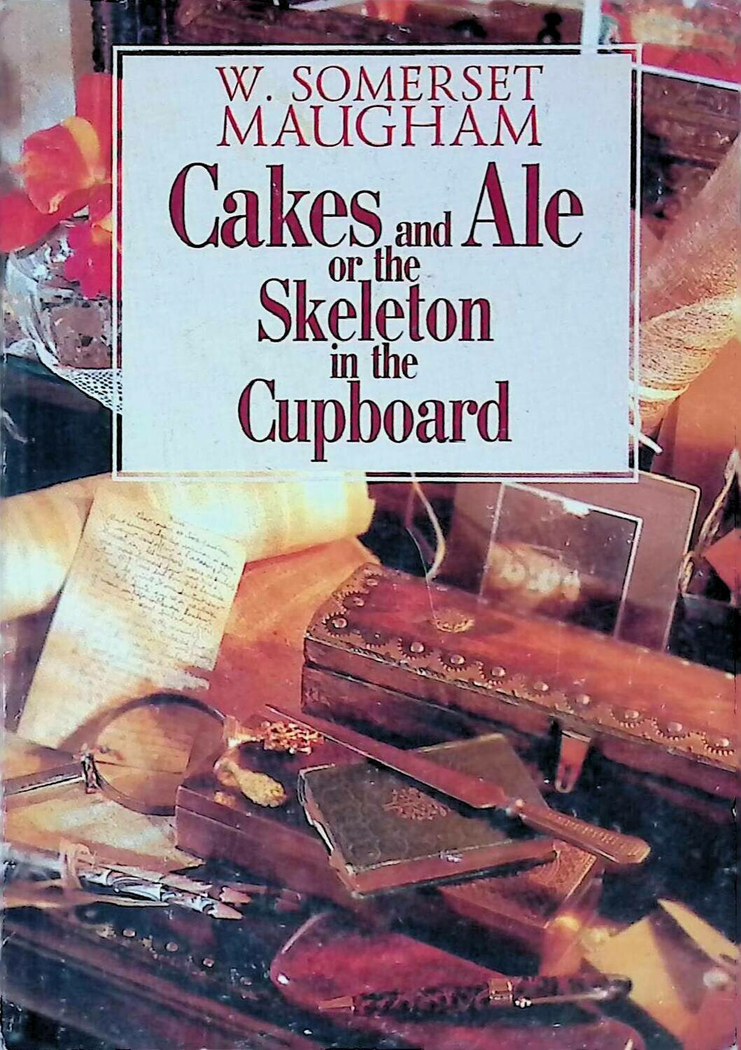 Cakes and Ale, or the Skeleton in the Cupboard; William Somerset Maugham