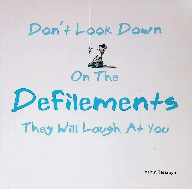 Don't Look Down on Defilements; Ashin Tejaniya