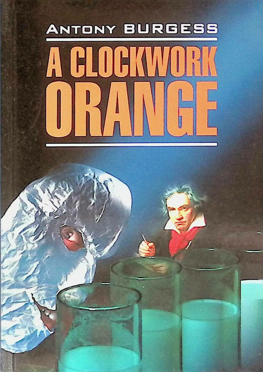 A Clockwork Orange; Anthony Burgess