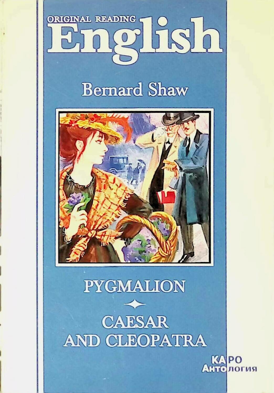 Pygmalion. Caesar and Cleopatra; Bernard Shaw