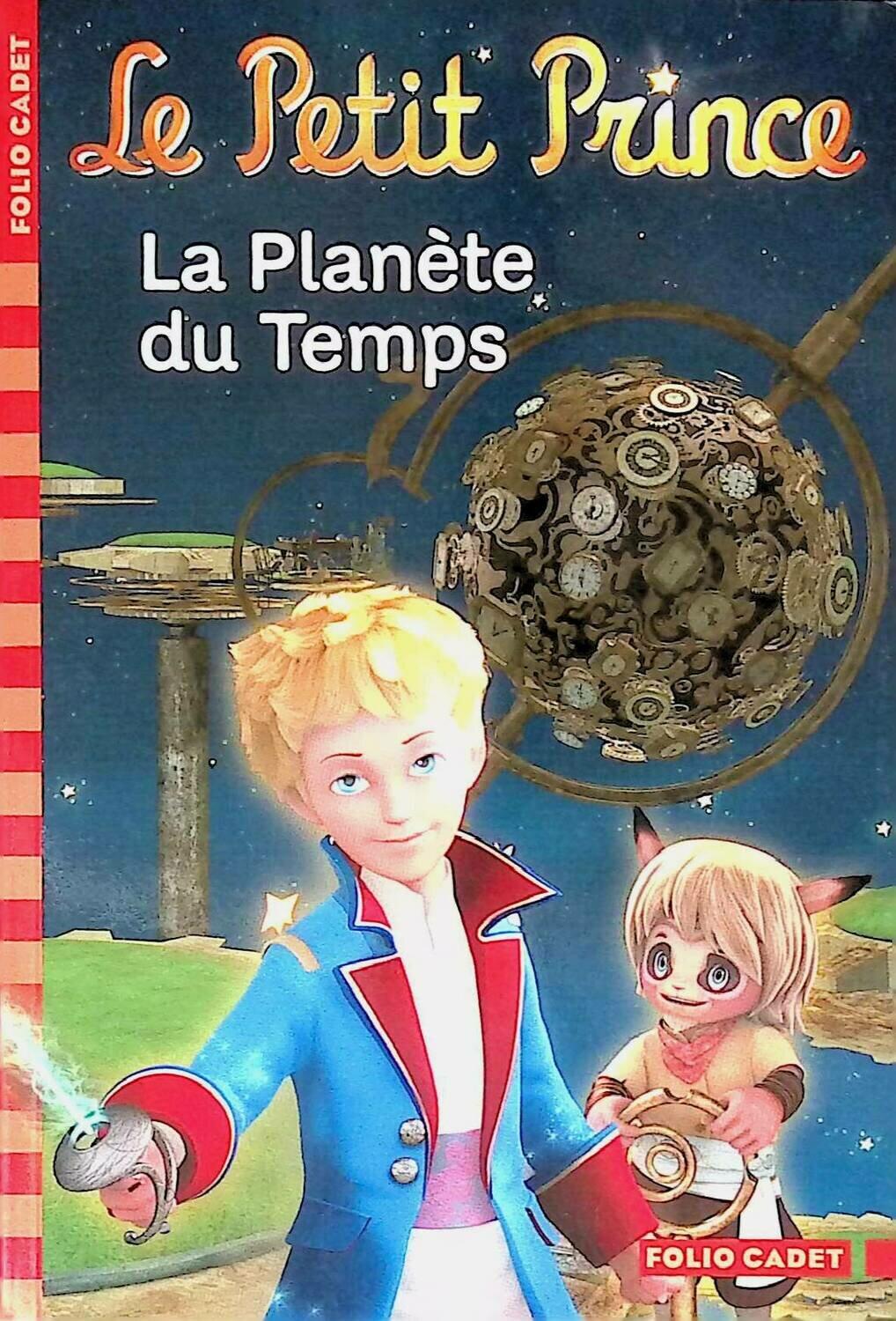 Le Petit Prince: La Plan?te du Temps ;  Fabrice Colin, Antoine de Saint-Exup?ry